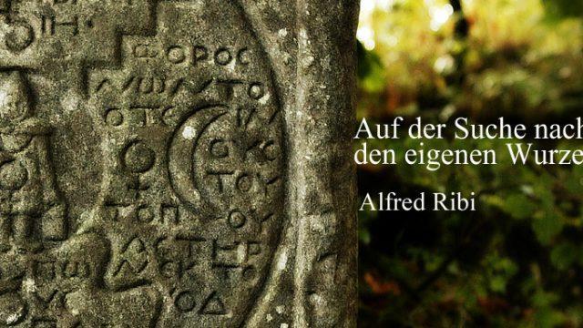 """Online Buchvorstellung: Alfred Ribi """"Auf der Suche nach den eigenen Wurzeln"""" am 22.10.2021 um 18:00 Uhr"""