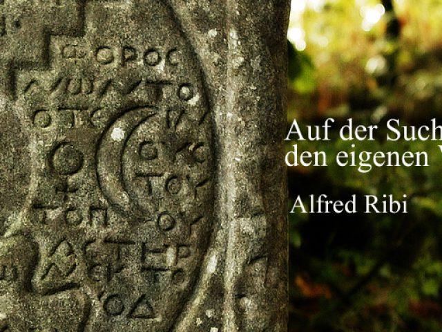 """Online Buchvorstellung: Alfred Ribi """"Auf der Suche nach den eigenen Wurzeln"""" am 04.02.2022 um 18:00 Uhr"""